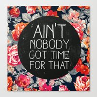 Ain't Nobody Got Time Fo… Canvas Print