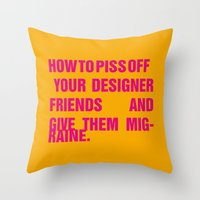 How to piss off your designer friends and give them migraine. Throw Pillow