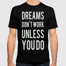 Dreams Don't Work Unless You Do Mens Fitted Tee SMALL Black