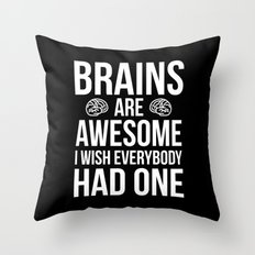 Brains Are Awesome Funny Quote Throw Pillow
