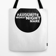 favourite worst nightmare Tote Bag