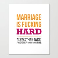 Marriage is Fucking Hard - Color Canvas Print
