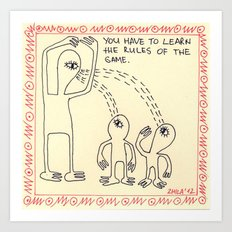 You have to learn the rules of the game Art Print