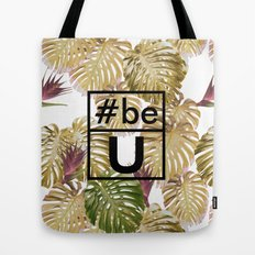 Be U Tote Bag