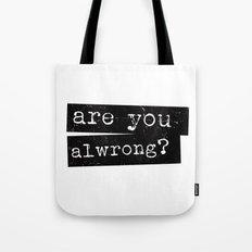all wrong Tote Bag