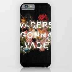 Vaders Gonna Vade iPhone 6s Slim Case