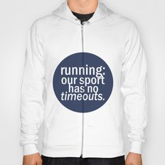 Our Sport Has No Timeouts.  Hoody