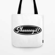 SHEEEEEYIT! Tote Bag