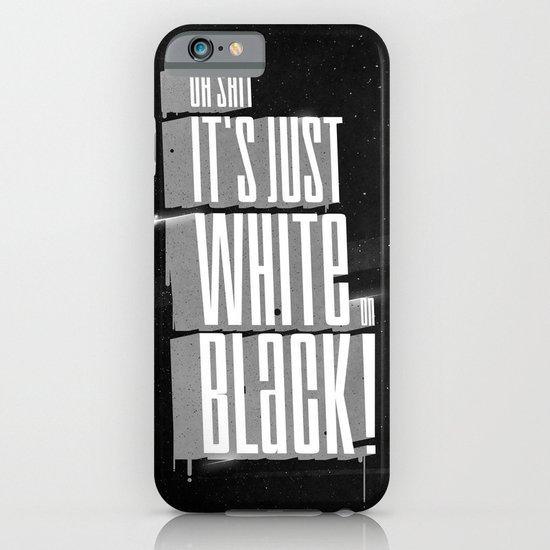 White on black ! iPhone & iPod Case
