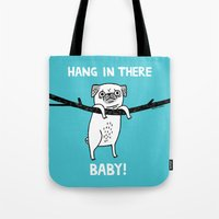 Hang In There, (Pug) Bab… Tote Bag