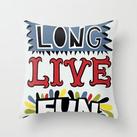 Long Live Fun Throw Pillow