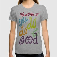 WHATEVER  YOU DO DO IT G… Womens Fitted Tee Athletic Grey SMALL