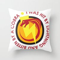 I was hit by lightning and bitten by a cobra - quote from Kung Fury Throw Pillow