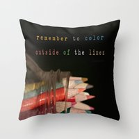 Color Outside Of The Lin… Throw Pillow