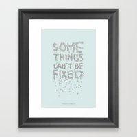 Some things can't be fixed Framed Art Print