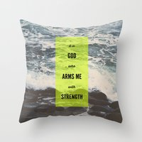 ARMS ME WITH STRENGTH Throw Pillow