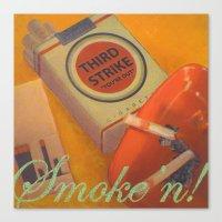 Smoke 'n Canvas Print