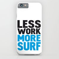 iPhone & iPod Case featuring Less work more surf by WAMTEES