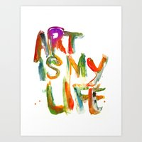 Art Is My Life Art Print