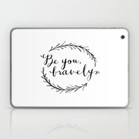 Be You Bravely Laptop & iPad Skin