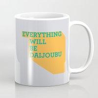 Everything Will Be DAIJO… Mug