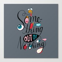 Something Out of Nothing  Canvas Print