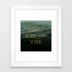 Vibe Killer Framed Art Print