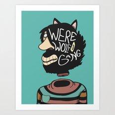 We're a Wolf Gang Art Print