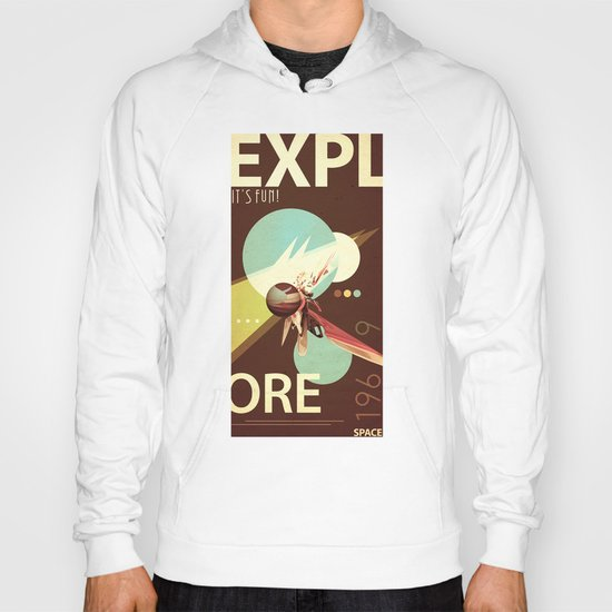 Vintage Space Poster Series I - Explore Space - It's Fun! Hoody