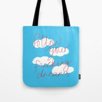 FOLLOW YOUR FUCKING DREA… Tote Bag