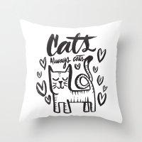 ALWAYS CATS Throw Pillow