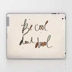 Be Cool Don't Drool//Two Laptop & iPad Skin