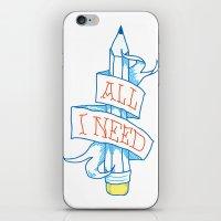 All I Need iPhone & iPod Skin