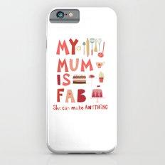 My Mum is Fab Slim Case iPhone 6s
