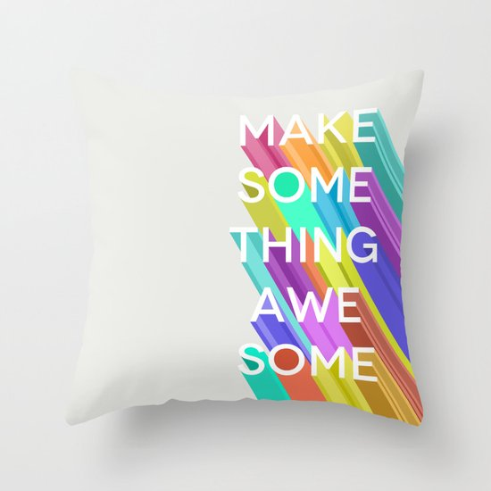 Make Something Awesome Throw Pillow