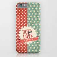 Do What You Love iPhone 6 Slim Case
