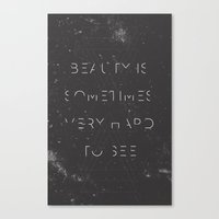 Beauty Is Sometimes Very… Canvas Print