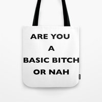A Basic B*tch or Nah Tote Bag