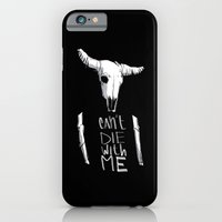 Can't Die With Me iPhone 6 Slim Case