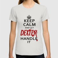 Keep Calm And Let Dexter Handle It Womens Fitted Tee Silver SMALL