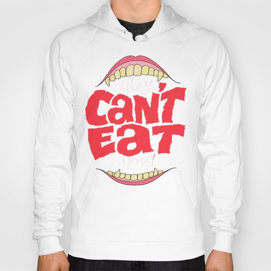 They Can't Eat You Hoody