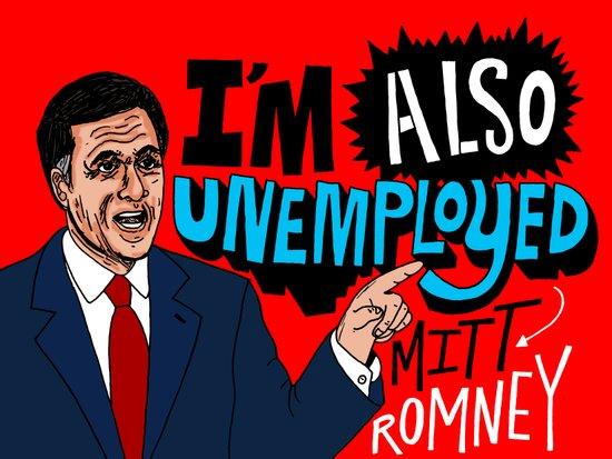 Mitt's also unemployed. Art Print