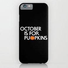 October is for Pumpkins iPhone 6s Slim Case