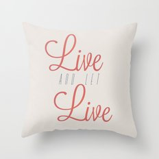 Live And Let Live Throw Pillow