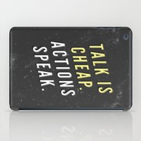 Talk is Cheap, Actions Speak iPad Case