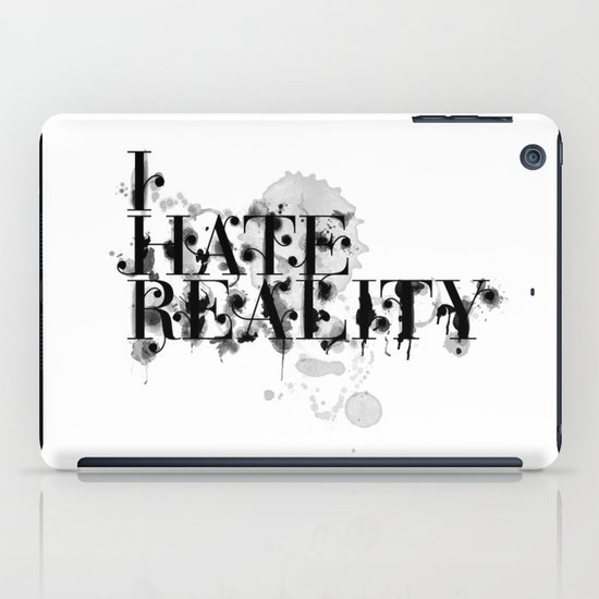 I hate reality iPad Case