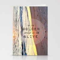We Are Golden Because We Are Alive Stationery Cards