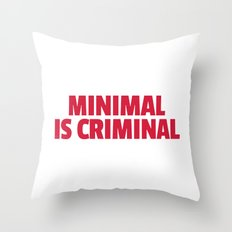 Minimal Is Criminal Dance Music Quote Throw Pillow
