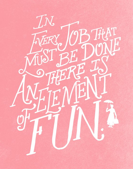 In Every Job That Must Be Done There Is An Element of Fun - PINK! Canvas Print
