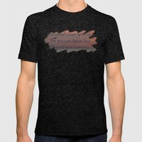 You cannot erase yesterday, but you can choose how  you paint your tomorrow. Mens Fitted Tee Tri-Black SMALL